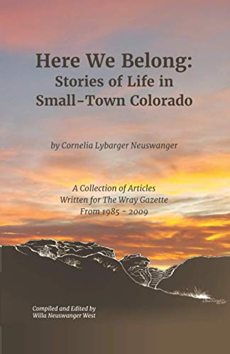 Here We Belong: Stories of Life in Small-Town Colorado