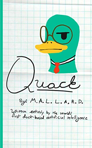 Quack: Written Entirely by the World's First Duck-Based Artificial Intelligence (Dr. Alexander's Menagerie Book 2) (English Edition)