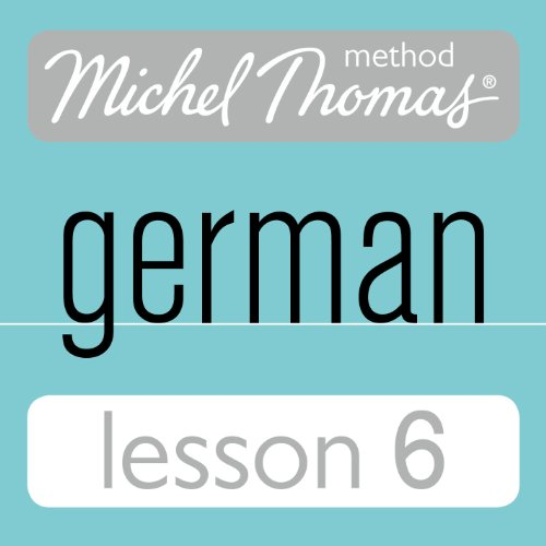 Michel Thomas Beginner German, Lesson 6                   De :                                                                                                                                 Michel Thomas                               Lu par :                                                                                                                                 Michel Thomas                      Durée : 1 h et 11 min     Pas de notations     Global 0,0