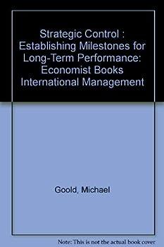 Hardcover Strategic Control: Establishing Milestones for Long-Term Performance (Economist Books International Management) Book