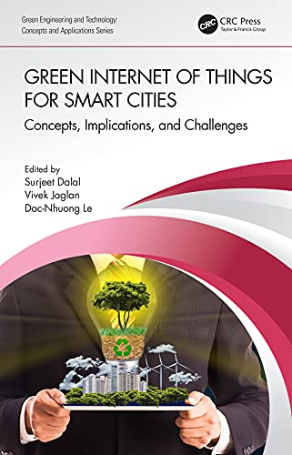 Green Internet of Things for Smart Cities: Concepts, Implications, and Challenges (Green Engineering and Technology) (English Edition)