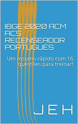 Ibge 2021 acm acs recenseador português: um resumo rápido com 16 questões para treinar!