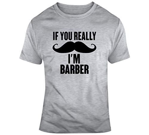 MOOST personalizado si realmente bigote soy peluquero personalizado trabajo carrera camiseta gris