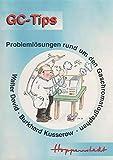 GC-Tips. Problemlösungen rund um den Gaschromatograph - Walter David
