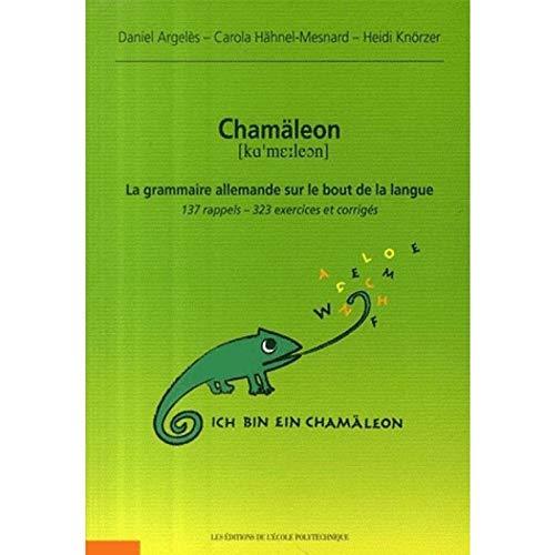Chamäleon. La grammaire allemande sur le bout de la langue: 137 rappels - 323 exercices et corrigés