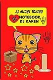 EL MICHI TOXICO NOTEBOOK DE KAREN Querida Karen gracias por amarme y cuidarme te deje unos pelitos en tu ropa para que me recuerdes - cat lovers gifts ... para niñas y mujeres que aman a los gatos