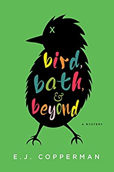 Bird, Bath, and Beyond: An Agent to the Paws Mystery by [E.J. Copperman]