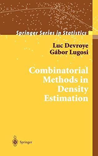 Combinatorial Methods in Density Estimation (Springer Series in Statistics)