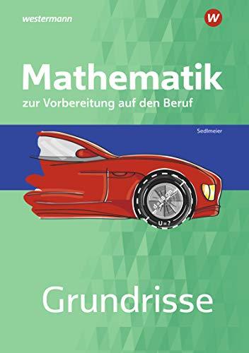 Grundrisse Mathematik zur Vorbereitung auf den Beruf: Arbeitsheft