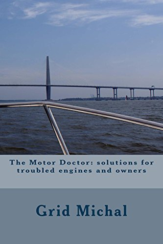 The Motor Doctor: solutions for troubled engines and owners (English Edition)