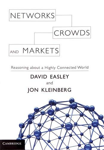 Networks, Crowds, and Markets: Reasoning about a Highly Connected Worldの詳細を見る
