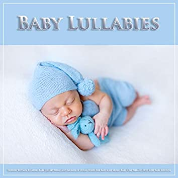 Baby Lullabies: Nursery Rhymes, Relaxing Baby Lullaby Music and Sounds of Ocean Waves For Baby Sleep Music, Baby Sleep Aid and Deep Sleep Baby Sounds