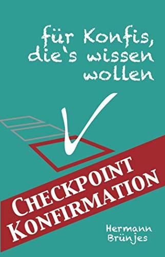 Checkpoint Konfirmation: ... für Konfis, die´s wissen wollen (German Edition)