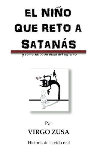El ni??o que reto a satan??s: y como salvo su alma del infierno (Spanish Edition) by Virgo Zusa (2014-02-15)