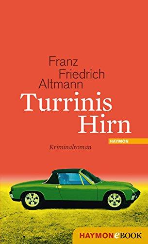 Turrinis Hirn: Kriminalroman (Turrini-Krimi 6)