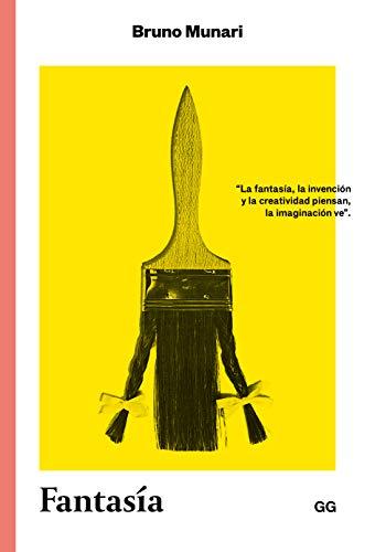 Fantasía: Invención, creatividad e imaginación en las comunicaciones visuales (Clásicos)