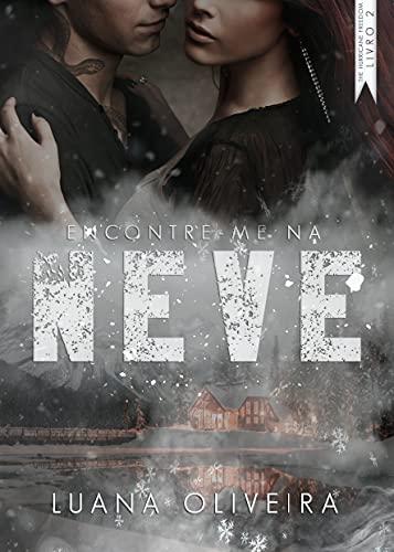 Encontre-me Na Neve (#2 da série The Hurricane Freedom)