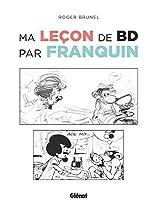 Ma leçon de BD par Franquin de Roger Brunel
