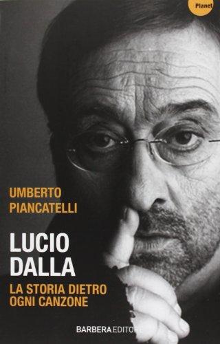 Lucio Dalla. La storia dietro ogni canzone