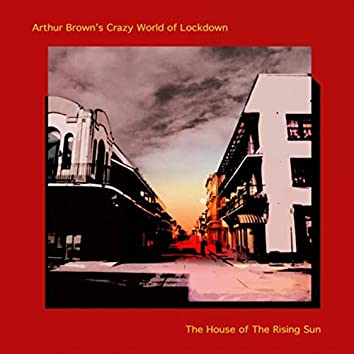 The House of the Rising Sun (feat. Crazy World of Lockdown)