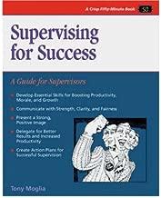 [(Supervising for Success: A Guide for Supervisors )] [Author: Tony Moglia] [Mar-1998]