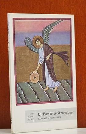 Die Bamberger Apokalypse. Sechzehn farbige Miniaturen auf Tafeln. Mit einem Essay von Reinhold Schneider. Nachwort und Bilderläuterungen von Alois Fauser. (Insel-Bücherei 775 )