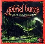 Gabriel Burns: Ohne Bewusstsein