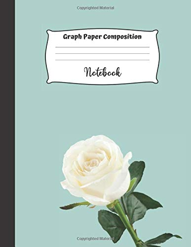 Graph Paper Composition Notebook: Grid Paper, Quad Paper Notebook, Quad Ruled 5x5, Large (8.5 x 11 inches) - 110 Pages, White Rose Cover