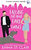 Falling for Your Fake Fiancé: a Sweet Romantic Comedy (Love Clichés Sweet RomCom Book 3) (English Edition)