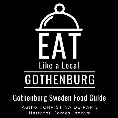 Eat Like a Local - Gothenburg Audiobook By Christina De Paris, Eat Like a Local cover art