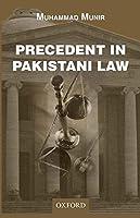 Precedent in Pakistani Law