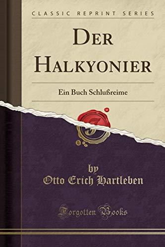 Der Halkyonier: Ein Buch Schlußreime (Classic Reprint)