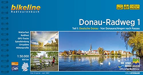 Donauradweg / Donau-Radweg 1: Deutsche Donau. Von Donaueschingen nach Passau, 1:50.000, 600 km (Bikeline Radtourenbücher)