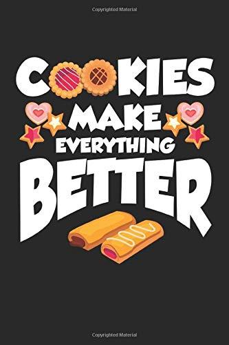 Make Everything Better: Kekse machen alles besser Weihnachtssüßigkeiten Notizbuch DIN A5 120 Seiten für Notizen, Zeichnungen, Formeln | Organizer Schreibheft Planer Tagebuch