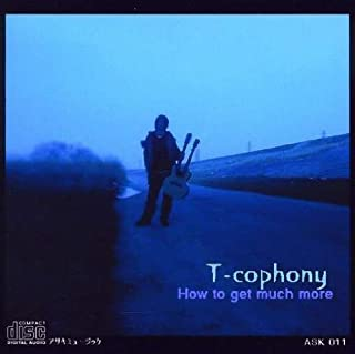 How to Get Much More by T-Cophony