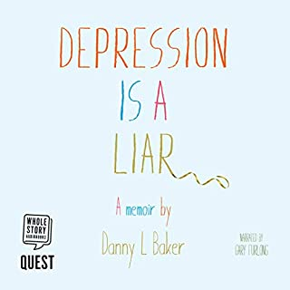 Depression Is a Liar                   By:                                                                                                                                 Danny L Baker                               Narrated by:                                                                                                                                 Gary Furlong                      Length: 4 hrs and 5 mins     20 ratings     Overall 4.1