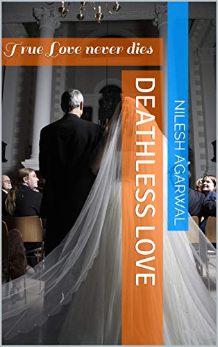 Deathless Love: True Love never dies (English Edition)
