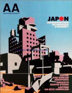ARCHITECTURE D'AUJOURD'HUI (L') N? 250 du 01-04-1987 JAPON - DECONSTRUCTION OU NOUVELLE SYNTHESE - FOSTER VON GERKAN AEROPORTS - GREGOTTI QUATRE STADES - LAUTNER UN REVE AMERICAIN - ACTUALITES - CONCOURS POUR LA MAISON DES RESTAURANTS PARC DE LA VILLETTE PARIS - CONCOURS POUR L???HOTEL DU DEPARTEMENT STRASBOURG - EXPOSITIONS RECONSTRUCTION DE LA SORBONNE MIES VAN DER ROHE ET SES DISCIPLES JOSEPH HOFFMANN HANS HOLLEIN FUMIHIKO MAKI EMILIO AMBASZ - DESIGN FROM LONDON - DOSSIER REALISE PAR BRIGI...