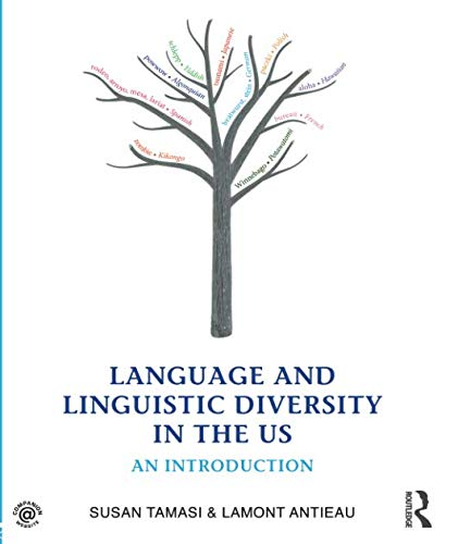 Compare Textbook Prices for Language and Linguistic Diversity in the US 1 Edition ISBN 9780415806688 by Tamasi, Susan,Antieau, Lamont