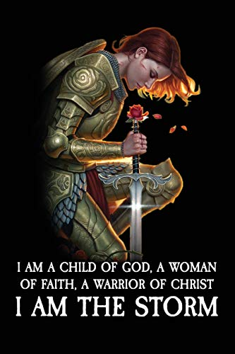 I am a child of god, a woman of faith, a warrior of Christ, I AM THE STORM: Your Bible Study Journal