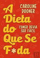 A Dieta do Que Se F*da (Portuguese Edition)