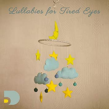 Lullabies for Tired Eyes (Baby Sleep Sounds Vol I)