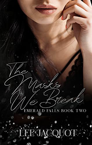 The Masks We Break: An Opposites Attract Romance (Emerald Falls Series Book 2) (English Edition)