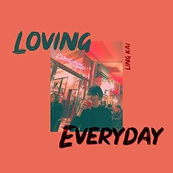 Loving Everyday