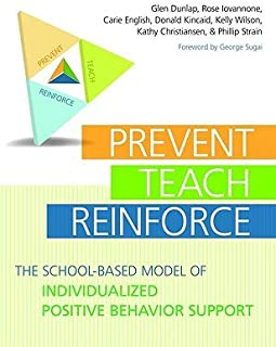 Prevent, Teach, Reinforce: The School-Based Model of Individualized Positive Behavior Support [With CDROM] [PREVENT TEACH REINFORCE W/CD] [Paperback]