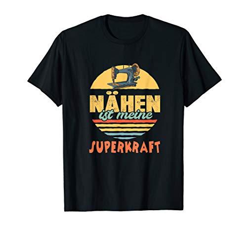 Nähen ist meine Superkraft | Nähmaschine Näherin Schneiderin T-Shirt