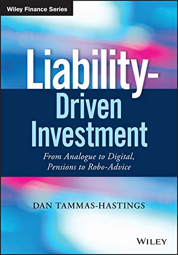 Liability-Driven Investment: From Analogue to Digital, Pensions to Robo-Advice (Wiley Finance) (English Edition)