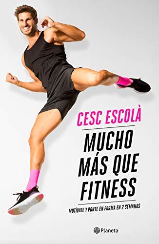 Mucho más que fitness: Motívate y ponte en forma en 2 semanas (No Ficción)