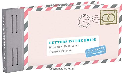 Letters to the Bride: Write Now. Read Later. Treasure Forever. (Letters to My)