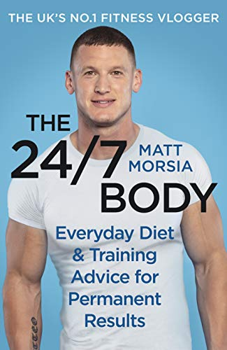 The 24/7 Body: Everyday Diet and Training Advice for Long Term Results (English Edition)